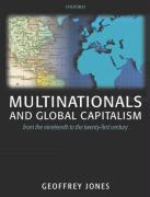 Multinationals and Global Capitalism: From the Nineteenth to the Twenty-First Century