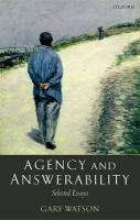 Agency and Answerability: Selected Essays - Watson, Gary