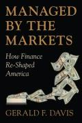 Managed by the Markets: How Finance Reshaped America - Davis, Gerald F.