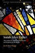 Isaiah After Exile: The Author of Third Isaiah as Reader and Redactor of the Book