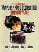 Weapons of Mass Destruction: Emergency Care - De Lorenzo, Robert A.; Porter, Robert S.