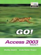 Go! with Microsoft Access 2003, Vol. 1 and Student CD Package