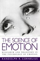 The Science of Emotion: Research and Tradition in the Psychology of Emotion