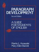 Paragraph Development: A Guide for Students of English - Barrett, Mary Ellen; Arnaudet, Martin C.; Barrett