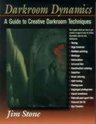 Darkroom Dynamics: A Guide to Creative Darkroom Techniques