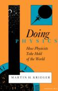 Doing Physics: How Physicists Take Hold of the World