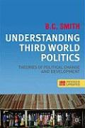 Understanding Third World Politics, Third Edition: Theories of Political Change and Development