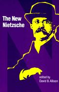 New Nietzsche: Contemporary Styles of Interpretation