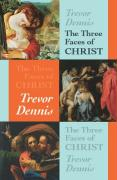 Three Faces of Christ - Dennis, Trevor