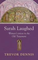 Sarah Laughed - Women's Voices in the Old Testament - Dennis; Dennis, Trevor