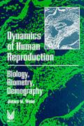 Dynamics of Human Reproduction: Biology, Biometry, Demography (Foundations of human behavior)