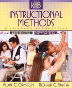 K-8 Instructional Methods: A Literacy Perspective - Ornstein, Allan C.; Sinatra, Richard I.