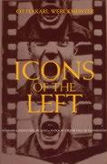 Icons of the Left: Benjamin and Eisenstein, Picasso and Kafka After the Fall of Communism