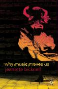 Why Music Moves Us - Bicknell, Jeanette