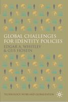 Global Challenges for Identity Policies - Whitley, Edgar A.; Hosein, Gus