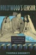 Hollywood's Censor: Joseph I. Breen & the Production Code Administration