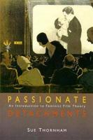 Passionate Detachments: An Introduction to Feminist Film Theory