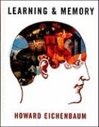 Learning and Memory - Eichenbaum, Howard