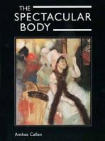 The Spectacular Body: Science, Method, and Meaning in the Work of Degas