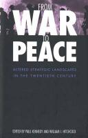 From War to Peace: Altered Strategic Landscapes in the Twentieth Century