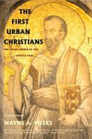 The First Urban Christians: The Social World of the Apostle Paul, Second Edition