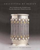 Collecting by Design: Silver and Metalwork of the Twentieth Century from the Margo Grant Walsh Collection