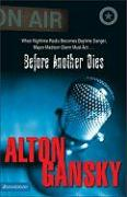 Before Another Dies - Gansky, Alton L.