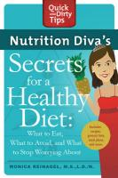 Nutrition Diva's Secrets for a Healthy Diet: What to Eat, What to Avoid, and What to Stop Worrying About