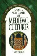 Sports and Games of Medieval Cultures