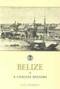 Belize: A Concise History