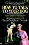 How to Talk to Your Dog - George, C. Jean; George, Jean Craighead