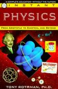 Instant Physics: From Aristotle to Einstein, and Beyond