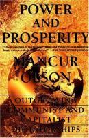 Power and Prosperity: Outgrowing Communist and Capitalist Dictatorships