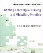 Enabling Learning in Nursing and Midwifery Practice: A Guide for Mentors
