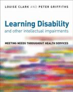 Learning Disability and Other Intellectual Impairments: Meeting Needs Throughout Health Services