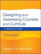 Designing and Assessing Courses and Curricula: A Practical Guide