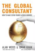 The Global Consultant: How to Make Seven Figures Across Borders