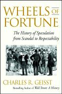 Wheels of Fortune: The History of Speculation from Scandal to Respectability