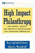 High Impact Philanthropy: How Donors, Boards, and Nonprofit Organizations Can Transform Communities