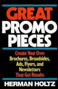 Great Promo Pieces: Create Your Own Brochures, Broadsides, Ads, Flyers and Newsletters That Get Results