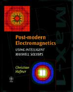 Post-Modern Electromagnetics: Using Intelligent Maxwell Solvers