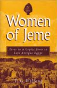 Women of Jeme: Lives in a Coptic Town in Late Antique Egypt