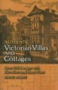Authentic Victorian Villas and Cottages: Over 100 Designs with Elevations and Floor Plans - Hobbs, Isaac