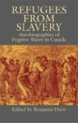 Refugees from Slavery: Autobiographies of Fugitive Slaves in Canada - Drew, Benjamin