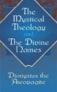 The Mystical Theology and the Divine Names