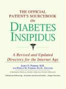 The Official Patient's Sourcebook on Diabetes Insipidus: A Revised and Updated Directory for the Internet Age