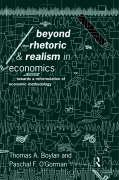 Beyond Rhetoric and Realism in Economics: Towards a Reformulation of Methodology