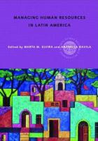 Managing Human Resources in Latin America: An Agenda for International Leaders