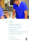 High Dependency Nursing Care: Observation, Intervention and Support for Level 2 Patients
