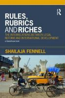 Rules, Rubrics and Riches: The Interrelations Between Legal Reform and International Development - Fennell, Shailaja